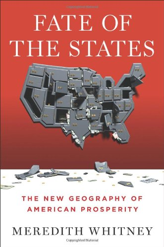 """Fate of the States: The New Geography of American Prosperity"" by Meredith Whitney"